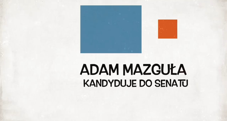 Adam Mazguła kandyduje do Senatu RP
